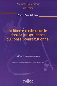 Pierre-Yves Gahdoun - La liberté contractuelle dans la jurisprudence du Conseil constitutionnel.