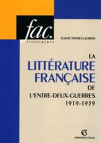 Eliane Tonnet-Lacroix - La littérature française de l'entre-deux-guerres (1919-1939).