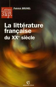 Patrick Brunel - La littérature française du XXe siècle.