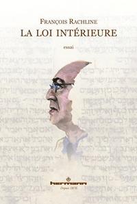 François Rachline - La Loi intérieure.
