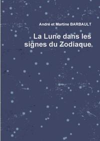 Martine Barbault - La Lune dans les signes du Zodiaque.