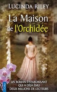 Lucinda Riley - La Maison de l'Orchidée.