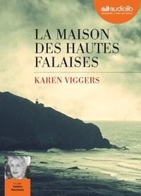 Karen Viggers - La maison des hautes falaises. 1 CD audio MP3