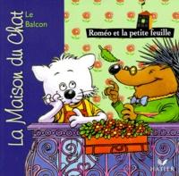 Patricia Holl et Sylvain Frécon - La maison du chat  : Roméo et la petite feuille - Le balcon.
