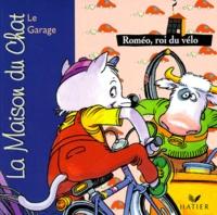 Patricia Holl et Sylvain Frécon - La maison du chat  : Roméo, roi du vélo - Le garage.