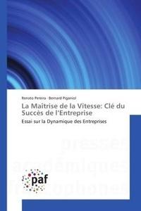 Renato Pereira - La Maîtrise de la Vitesse: Cle du succes de l'entreprise - Essai sur la Dynamique des entreprises.