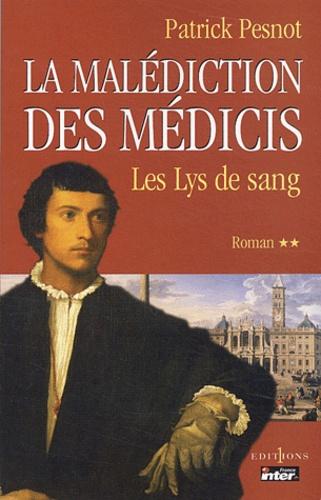 La malédiction des Médicis Tome 2 Les Lys de sang