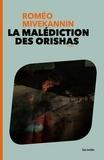 Roméo Mivekannin - La Malédiction des Orishas.