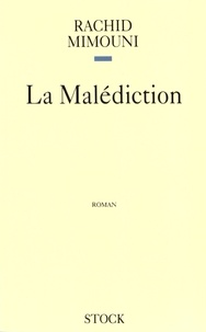 Rachid Mimouni - La malédiction.
