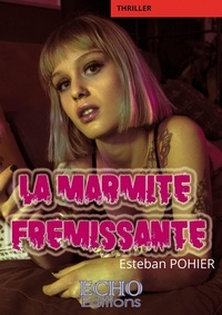 Esteban Pohier - La marmite frémissante.