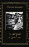 Nathalie Fougeras - La marquise aux pieds nus.