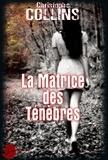 Christophe Collins et Marc Bailly - La matrice des ténèbres.