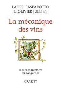 Laure Gasparotto et Olivier Jullien - La mécanique des vins - Le réenchantement du Languedoc.