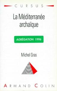 Michel Gras - La Méditerranée archaïque.
