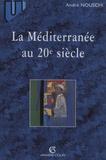 André Nouschi - La Méditerranée au 20e siècle.