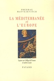 Predrag Matvejevitch - La Méditerranée et l'Europe.