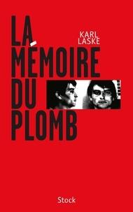 Karl Laske - La mémoire du plomb.