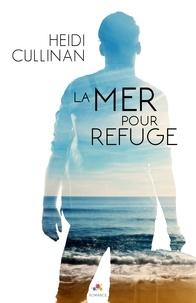 Heidi Cullinan - La mer pour refuge.