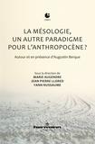 Marie Augendre et Jean-Pierre Llored - La mésologie, un autre paradigme pour l'anthropocène ? - Autour et en présence d'Augustin Berque.