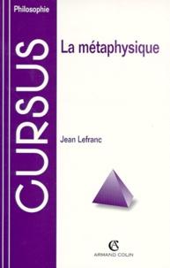 Jean Lefranc - La métaphysique.
