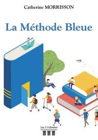 Caterine Morrisson - La méthode bleue.
