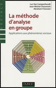 Luc Van Campenhoudt et Jean-Michel Chaumont - La méthode d'analyse en groupe - Applications aux phénomènes sociaux-.