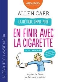 Allen Carr - La méthode simple pour en finir avec la cigarette - Arrêter de fumer, en fait c'est possible !. 1 CD audio MP3