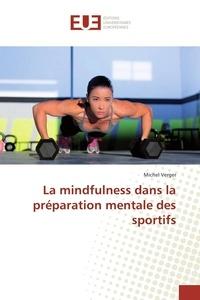 Michel Verger - La mindfulness dans la préparation mentale des sportifs.