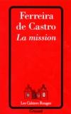 José-Maria Ferreira de Castro - La mission.