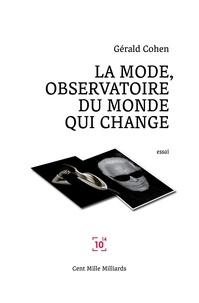 Gérald Cohen - La mode, observatoire du monde qui change.