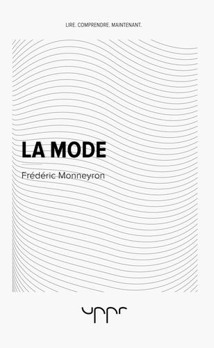 Frédéric Monneyron - La mode.