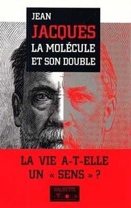 Jean Jacques - La molécule et son double.