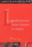 François Terré - La mondialisation entre illusion et utopie.