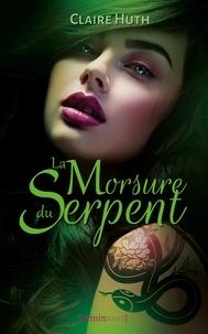 Claire Huth - La Morsure du Serpent.