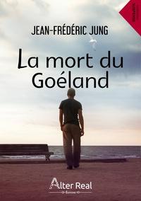 Jean-Frédéric Jung - La mort du goéland.