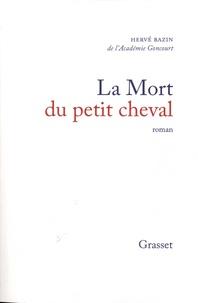 Hervé Bazin - La mort du petit cheval.
