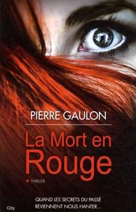 Pierre Gaulon - La mort en rouge.