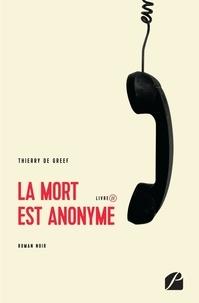 Thierry Greef - La mort est anonyme - Livre II.