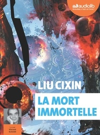 Cixin Liu - La Mort immortelle. 3 CD audio MP3