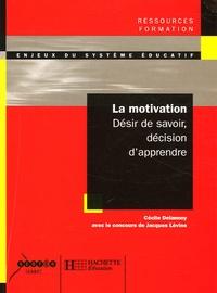 Cécile Delannoy et Jacques Lévine - La motivation - Désir de savoir décision d'apprendre.