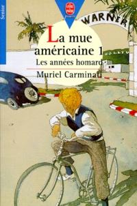 Muriel Carminati - La mue américaine N°  1 : Les années homard.