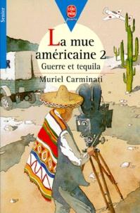 Muriel Carminati - La mue américaine N°  2 : Guerre et tequila.