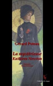 Gérard Poteau - La mystérieuse Kathleen Newton.