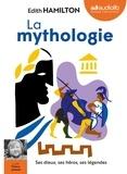 Edith Hamilton - La mythologie - Ses dieux, ses héros, ses légendes. 2 CD audio MP3