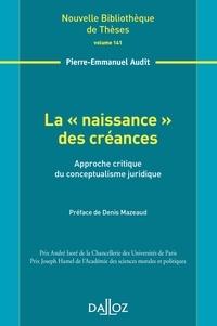 """Pierre-Emmanuel Audit - La """"naissance"""" des créances - Approche critique du conceptualisme juridique."""