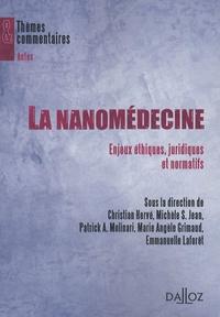 Christian Hervé et Michèle Stanton-Jean - La nanomédecine - Enjeux éthiques, juridiques et normatifs.