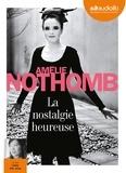 Amélie Nothomb et Cathy Ming Jung - La nostalgie heureuse. 2 CD audio