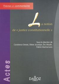 """Constance Grewe et Olivier Jouanjan - La notion de """"justice constitutionnelle""""."""