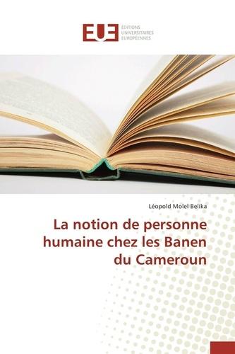 Belika-l - La notion de personne humaine chez les banen du cameroun.