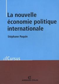 Stéphane Paquin - La nouvelle économie politique internationale - Théories et enjeux.